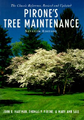 Pirone's Tree Maintenance By Hartman, John Richard/ Pirone, Thomas P./ Sall, Mary Ann/ Pirone, P. P.